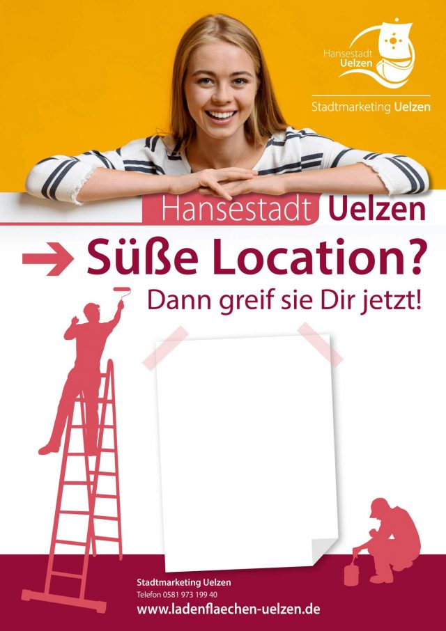 Ladenflächen Uelzen Plakate - Süße Location? Dann greif' sie dir jetzt! (c) Stadtmarketing Uelzen